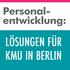 Personalentwicklung: Lösungen für kleine und mittelständische Unternehmen in Berlin