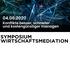 Internationales Symposium Wirtschaftsmediation Erfolgsfaktor Konfliktmanagement – Leading to Success