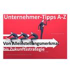 Unternehmer-Tipps A-Z | Von Alleinstellungsmerkmal bis Zukunftsstrategie
