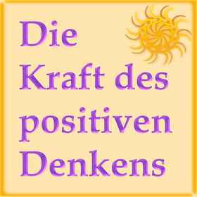 die kraft positiven denkens