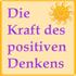 Die Kraft des positiven Denkens