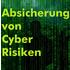 Absicherung von CYBER Risiken
