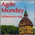 Agile Monday Schwäbisch Hall