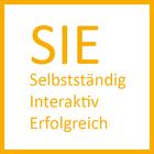 SIE – Selbstständig – Interaktiv - Erfolgreich