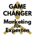 GAME CHANGER Marketing für Experten