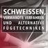 Schweissen, verwandte Verfahren und alternative Fügetechniken