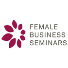 FEMALE BUSINESS SEMINARS - Business Excellence for Women & Companies