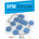 (BPM) Business Process Management Kompakt (Competence Book BPM)