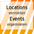 Locations vermieten - Events organisieren