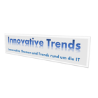 Innovative Trends - Innovative Themen und Trends rund um die IT