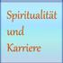 Spiritualität und Karriere