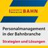 Personalmanagement in der Bahnbranche