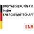 Digitalisierung 4.0 in der Energiewirtschaft