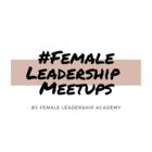 #FemaleLeadership Meetups