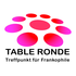 TABLE RONDE Paris