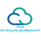 Cloud - die Chance für den Mittelstand ?